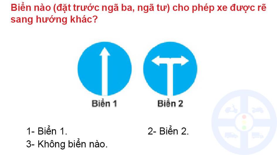 Biển nào (đặt trước ngã ba, ngã tư) cho phép xe được rẽ sang hướng khác?