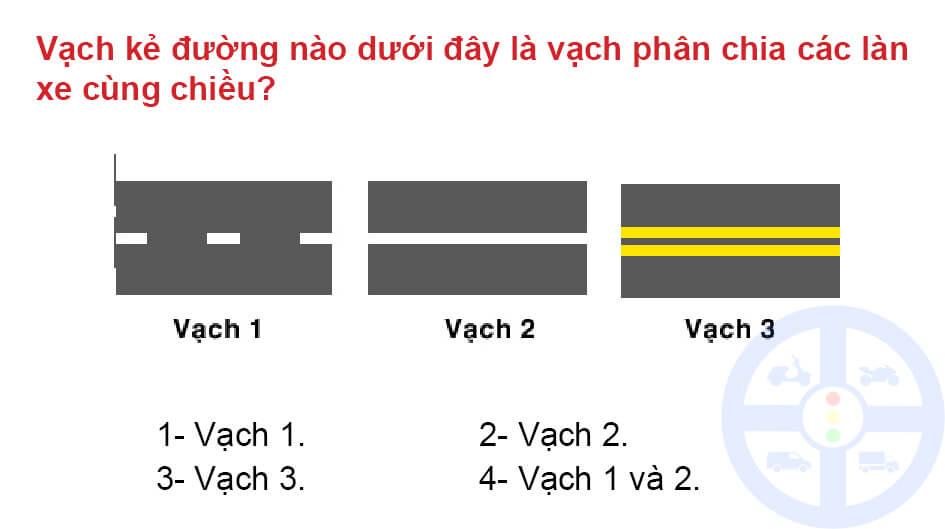Vạch kẻ đường nào dưới đây là vạch phân chia các làn xe cùng chiều?